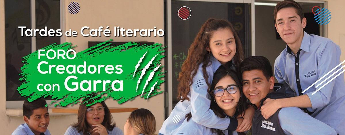 Café Literario - Creadores con Garra: Dirigido por alumnos de bachillerato